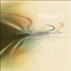 Mojave 3 - Ask me to