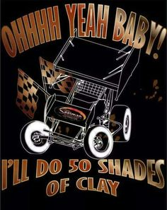 50 shades of clay Sprint Cars, Race Cars, Racing Quotes, Dirt Track Racing, Monster Trucks, Superfly, 50 Shades, Artsy, Crafts