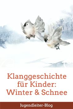 Klanggeschichte für Kinder: Winter & Schnee zum Vorlesen in der Kita, dem Kindergarten, im Kindergottesdienst oder der Kindergruppe Winter Schnee, In Kindergarten, Children, Blog, Children Ministry, Illustration Children, Daycare Ideas, Traveling With Children, School Children