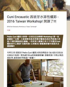 Cuni Encaustic / Cuni 西班牙蠟彩: 2016 Cuni Encaustic Workshop 只剩兩週就要開課了!