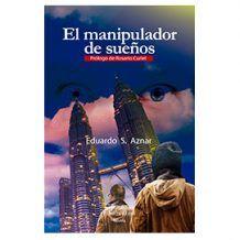 El manipulador de sueños » Reseña de la novela de Eduardo Sánchez Aznar