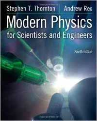 Solution Manual Modern Physics For Scientists And Engineers 4th Edition Thornton Test Bank Modern Physics Physics Books Physics Textbook