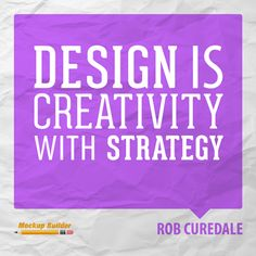 """""""Design is creativity with strategy."""" - Rob Curedale #quoteoftheday- my students- design, landscape, CAD, Cosmo, etc- use as signature- kbs"""