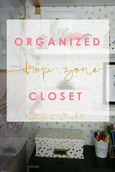Restyle it Wright: Back To School| Organized Drop Zone Closet