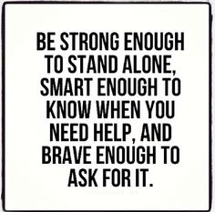 Be Strong life quotes smart strong help alone stand brave enough instagram instagram pictures instagram graphics instagram quotes ask