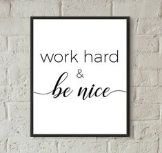 Favourite etsy finds,etsy home decor,office poster,printable quotes,quotes,office desk accessories,diy home decor,home improvements,wall art,success motivation,motivational wall decor,art for home,wall frame,small space decor,office space,work hard and be nice,gifts for students,study room makeover,inspirational quotes,digital download