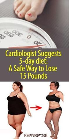 Cardiologist Suggests diet: A Safe Way to Lose 15 Pounds - InShapeToday are diets healthy for weight loss, diet how weight loss, Diets Weight Loss, eating is weight loss, Health Fitness Health Tips For Women, Health Advice, Health Care, Health Diet, Health Goals, Dental Health, Health Fitness, Natural Cures, Natural Health