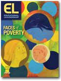 The Faces of Poverty With so many families facing reduced economic circumstances, educators are retooling their responses to poverty. In this issue of ASCD Express and the May issue of Educational Leadership, we discuss policies, brain science, early learning, and sociocultural interventions for students who experience poverty.
