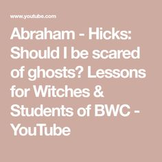 The Abraham-Hicks series - Lessons for Witches & Students of BWC Abraham Hicks talks with us on what you should know about ghosts. Should you be scared of th. Who Website, Abraham Hicks Quotes, I Am Scared, Ghosts, Law Of Attraction, Witches, Feel Good, Affirmations, Students
