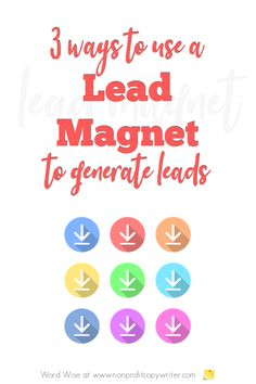 3 ways to use a lead magnet to generate leads with Word Wise at Nonprofit Copywriter Writing Websites, Blog Websites, Resume Writing, Writing Resources, Blog Writing, In Writing, Writing Tips, Small Business Marketing, Email Marketing