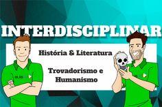 História & Literatura - Trovadorismo e Humanismo