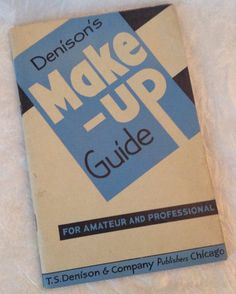 1940 Denison's Make-Up Guide book stage drama by OpenBookPreserve