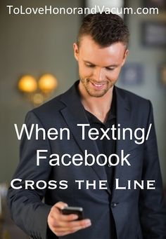 When Texting/Facebook Cross the Line: Be careful of this in your #marriage!