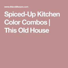 Spiced-Up Kitchen Color Combos | This Old House