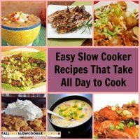 All Day Recipes: 39 Easy Slow Cooker Recipes That Take All Day to Cook | AllFreeSlowCookerRecipes.com