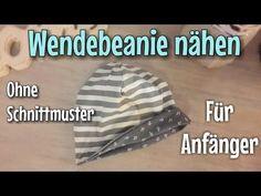 Wendebeanie Nähanleitung - OHNE Schnittmuster - Für Anfänger - TINA - YouTube