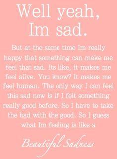 Beautiful sadness.