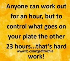 self Control--actually working out for an hour is pretty tough too!