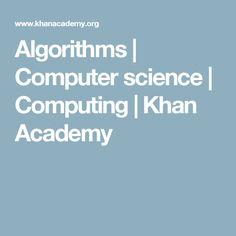 Algorithms | Computer science | Computing | Khan Academy