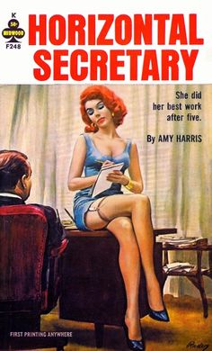 Vintage Pulp Fiction Cover Art of the Day: Horizontal Secretary Pinup, Dibujos Pin Up, Pulp Fiction Book, Pulp Novel, Fiction Novels, Vintage Book Covers, Pulp Magazine, Kitsch, Book Cover Art