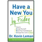 Have a New you by Friday by Kevin Leman