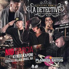 Nio Garcia Ft. Kendo Kaponi, Anuel AA Y Cosculluela - La Detective (Remix)