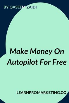 Make Money On Autopilot For Free Make Money On Autopilot For Free #make_money #earn_money #make_money_online #earnings #digital_marketing #E_marketing #marketing #sucess #Money #Autopilot #Free_Money_Earning_Methods Make Money Online, How To Make Money, Passive Income Opportunities, Digital Marketing Strategy, Free Money, Earn Money, Affiliate Marketing, Blogging, How To Remove