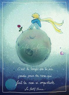 Citation – «C'est le temps que tu as perdu pour ta rose qui fait ta rose si importante….