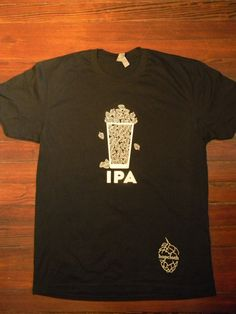 IPA craft beer tshirt by hopcloth on Etsy, $18.00  For Jim?