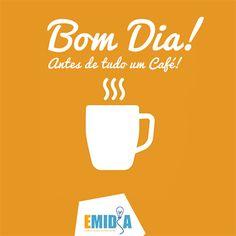 Bom dia, antes de mais nada um café!