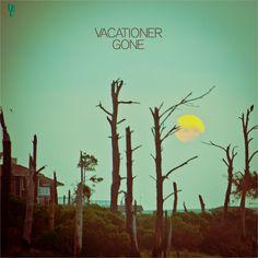 Vacationer – Gone