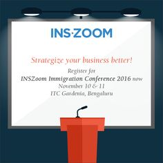 Strategize your business better with worthy presentations from industry's top executives at INSZoom Immigration Conference 2016, that will be held on November 10 & 11 in ITC Gardenia, Bengaluru. Register now - http://www.inszoom.com/events/inszoom-immigration-conference-2016/