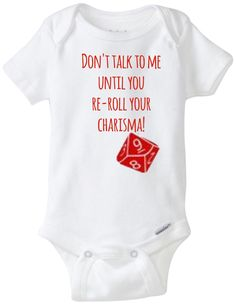D&D onesie, geeky baby onesie, dungeons and dragons onesie. Fun baby onesie. Dont talk to me until you re-roll your charisima! by MonsterBunnyBoutique on Etsy https://www.etsy.com/listing/289712685/dd-onesie-geeky-baby-onesie-dungeons-and