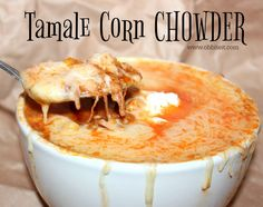 YUM! Easy Recipes, Easy Meals, Cooking Recipes, Healthy Recipes, Mexican Food Recipes, Ethnic Recipes, Food Obsession, Corn Chowder, Tamales