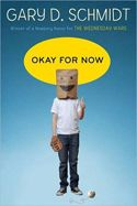August 2013 -- Okay for Now by Gary Schmidt -- This book is the not really a sequel to The Wednesday Wars, but is the story of one of the minor characters in that book, Doug Swieteck. This Is A Book, Up Book, The Wednesday Wars, Okay For Now, Middle School Books, Children's Book Awards, National Book Award, Chapter Books, Book Recommendations
