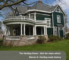 Warren Harding's home - Marion, Ohio  Apart from his time spent in the United States Senate from 1915-1921, Warren G. Harding lived in this house in Marion until he was elected the 29th president of the United States in 1920. Built for $3,500 in 1891 as a wedding present for his fiancé, Florence Kling, the future president and first lady lived in the home.