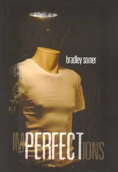 A genre-bending novel set in the world of glittering photo shoots and raucous fashion shows, Imperfections by Bradley Somer (Nightwood Editions).