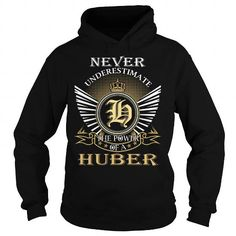 Never Underestimate The Power of a HUBER - Last Name, Surname T-Shirt #name #beginH #holiday #gift #ideas #Popular #Everything #Videos #Shop #Animals #pets #Architecture #Art #Cars #motorcycles #Celebrities #DIY #crafts #Design #Education #Entertainment #Food #drink #Gardening #Geek #Hair #beauty #Health #fitness #History #Holidays #events #Home decor #Humor #Illustrations #posters #Kids #parenting #Men #Outdoors #Photography #Products #Quotes #Science #nature #Sports #Tattoos #Technology…