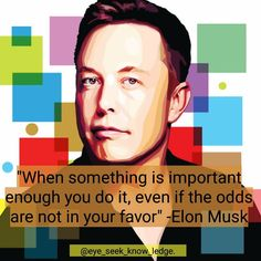 "@elonmusk is day by day changing the world for the better. How great it is to see the potential of what one man can do. ""When something is important enough you do it, even if the odds are not in your favor"" - Elon Musk  #knowledge #eye_seek_know_ledge #elonmusk #tesla #spacex #solarcity #quoteoftheday #quotestoliveby #quotes #instaquotes #wordsmith #wordporn #poet #wisewords #wisdom #knowledgeispower #positivity #positivelife #positivequotes #knowledgequotes #goodvibes #spreadgoodvibes…"