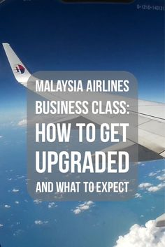 Malaysia Airlines Business Class: How to Get Upgraded #travel #traveltips  via @LiveLearnVentur