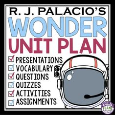 WONDER BY R.J. PALACIO UNIT PLAN: This Wonder unit plan has everything you will need to teach R.J. Palacio's best-selling novel. With over 250 pages/slides of eye-catching Powerpoint presentations, printable assignments, questions, vocabulary, video journals and fun class activities, you will have everything you need to make your