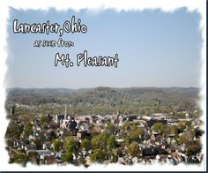 http://www.myqualitytime.net/ View from Mt. Pleasant Lancaster,Ohio