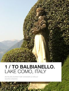Book - Ebook: To Balbianello, Lake Como.  An extra-ordinary journey among photo galleries, rare infos, music, pop up.  Read& enjoy: download at iTunes: tinyurl.com/njddjv6