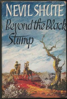 Beyond the Black Stump by Nevil Shute £45 - vintage book covers