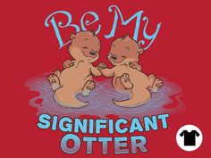 Significant Otter for $11 - $14