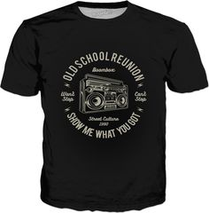 Check out my new product https://www.rageon.com/products/old-school-reunion-boombox-street-culture-show-me-what-you-got?aff=B3Mi on RageOn!