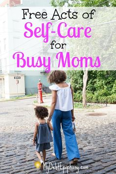 Free Acts of Self Care for Busy Moms. Every mom needs a break every one in a while, find out free things to do that can help and relax you from your full time job of being a great mother.