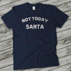 Not Today Santa Funny Shirt Not Today Satan by PinkRobotShirts