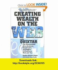 Creating Wealth on the Web with Quixtar (0045079204737) Cynthia Stewart-Copier, Jennifer Basye Sander, Richard Poe , ISBN-10: 1580624731  , ISBN-13: 978-1580624732 ,  , tutorials , pdf , ebook , torrent , downloads , rapidshare , filesonic , hotfile , megaupload , fileserve