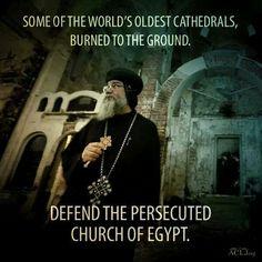 Pray for the persecuted Church of Egypt. The Good Catholic, Persecuted Church, Egypt News, Muslim Brotherhood, Animal Activist, Catholic Quotes, Catholic Saints, Atheist, Holy Spirit